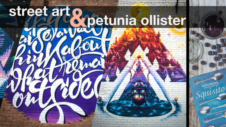 Street Art & Petunia Ollister