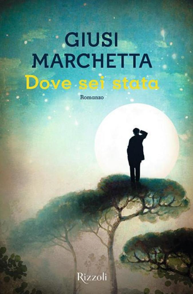 Dove sei stata, romanzo di Giusi Marchetta