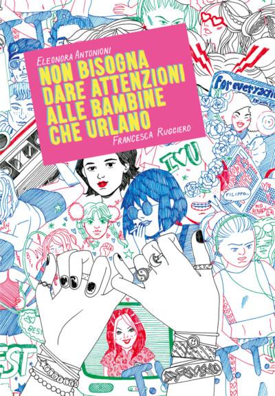 Copertina di 'Non bisogna dare attenzioni alle bambine che urlano', Eris Edizioni, 2018