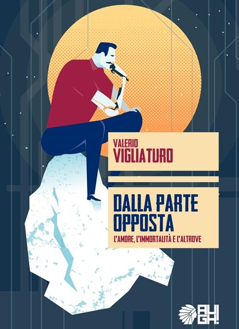 Valerio Vigliaturo, 'Dalla parte opposta'; Romanzo Augh! Edizioni