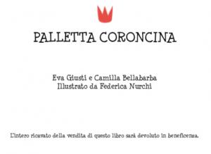 Eva Giusti e Camilla Bellabarba, autrici di Palletta Coroncina; illustrazioni di Federica Nurchi